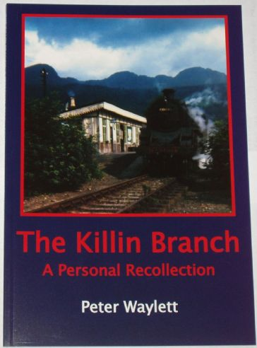 The Killin Branch - A Personal Recollection, by Peter Waylett